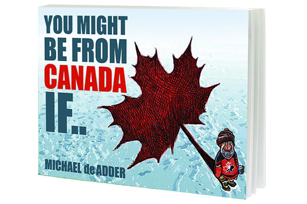 You might be From Canada If... is published by MacIntyre Purcell.