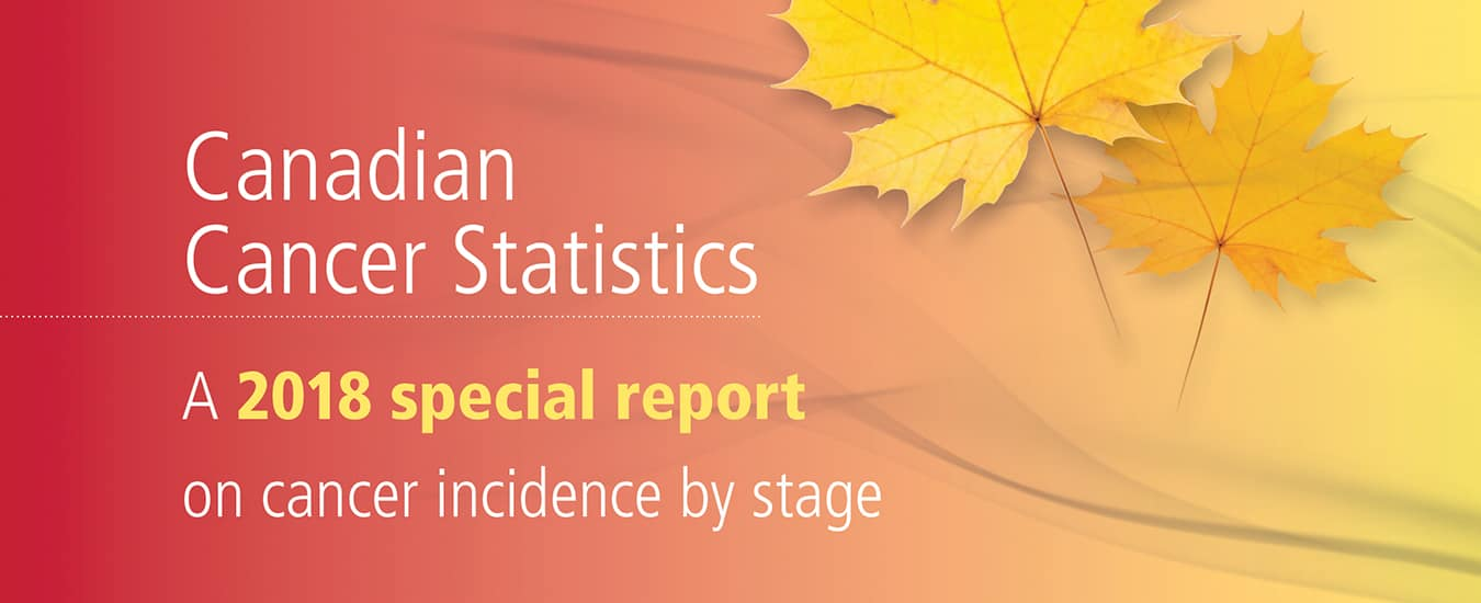 The Canadian Cancer Society's Advisory Committee on Cancer Statistics special report for 2018.